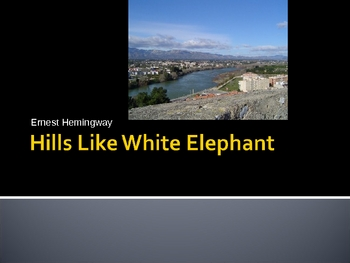 hemingway s hill like white elephants