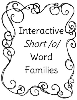 Short O Word Cards http://www.teacherspayteachers.com/Product/Interactive-Short-u-Word-Families